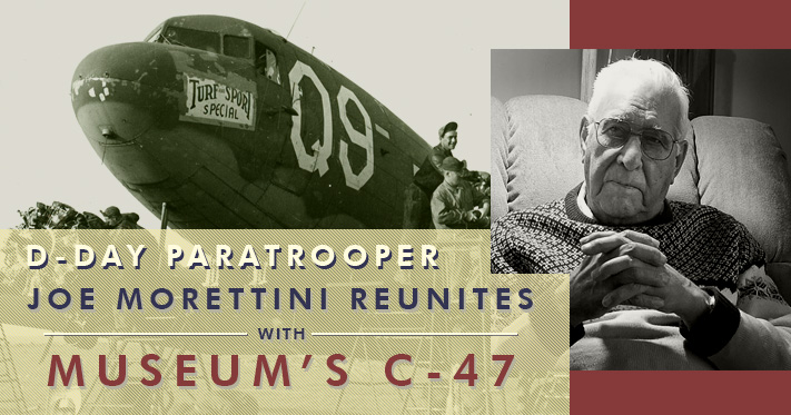 D-Day Paratrooper Joe Morettini Reunites with Museum's C-47